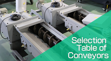 Selection Table of Conveyors
